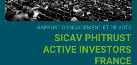 [Engagement actionnarial] Phitrust Active Investors France publie son rapport de vote et d'engagement 2020